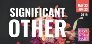 Cast And Creative Team Announced For Diversionary's San Diego Premiere SIGNIFICANT OTHER