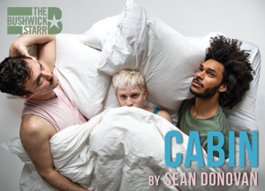 Tickets Now On Sale For Sean Donovan's CABIN At The Bushwick Starr