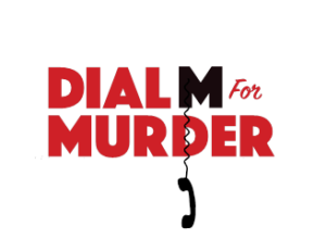 DIAL M FOR MURDER Comes to Bucks County Playhouse