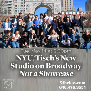 Feinstein's/54 Below Hosts NYU Tisch's NOT A SHOWCASE