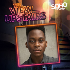 Tyrone Huntley To Star In THE VIEW UPSTAIRS At Soho Theatre