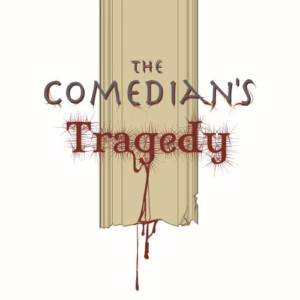 Access Theater Black Box Presents THE COMEDIAN'S TRAGEDY