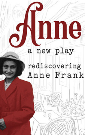 ANNE, A NEW PLAY Celebrates Anne Frank's 90th Birthday At Museum Of Tolerance