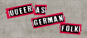 QUEER AS GERMAN FOLK Exhibition Opens In Two Days