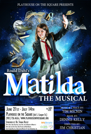Playhouse On The Square Closes Main Stage Season With MATILDA
