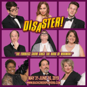 DISASTER! THE MUSICAL Opens Next Friday At Buck Creek Players