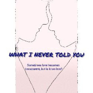 WHAT I NEVER TOLD YOU Announced At Hollywood Fringe