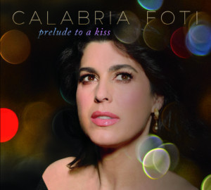 Vocalist Calabria Foti Releases A Stunning Valentine To Her Loved Ones Out June 1