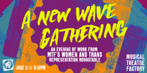Musical Theatre Factory Announces NEW WAVE GATHERING: A Celebrating Women, Trans And Gender Non Conforming Artists