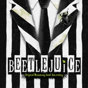 BEETLEJUICE Original Broadway Cast Recording is Now Available For Pre-Order; Released June 7!