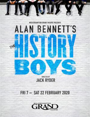 Wolverhampton Grand Theatre Present THE HISTORY BOYS