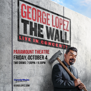 George Lopez Comes to the Paramount Theatre