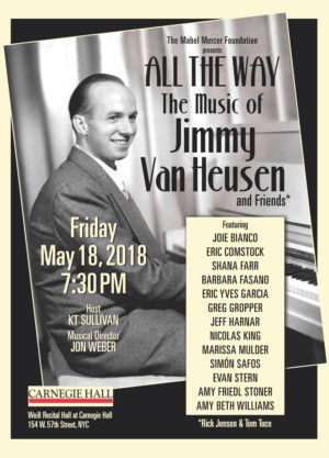 ALL THE WAY: THE MUSIC OF JIMMY VAN HEUSEN & FRIENDS To Resound At Carnegie Hall's Weill Recital Venue On May 18th
