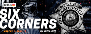 Chain Theatre Presents The New York Premiere of SIX CORNERS by Keith Huff