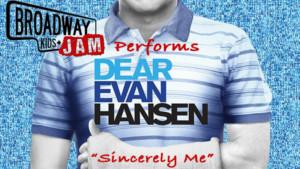 VIDEO: Broadway Kids Jam Releases 'Sincerely, Me' From Dear Evan Hansen