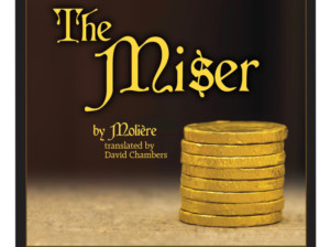 The Stagecrafters to Present Moliere's THE MISER This Fall