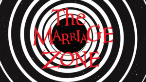 THE MARRIAGE ZONE Comes to Santa Monica Playhouse