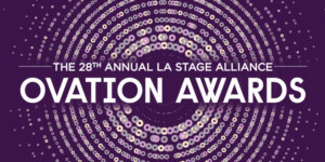 Michael Arden, Carmen Cusack, Phylicia Rashad and More Among L.A.'s 28th Annual Ovation Award Nominees