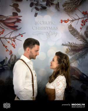 Brooklyn Irish Dance Company Makes Its Debut With A CELTIC CHRISTMAS STORY This December