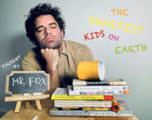 The Dead End Kids To Present World Premiere of THE SMARTEST KIDS ON EARTH: TAUGHT BY MR. FOX