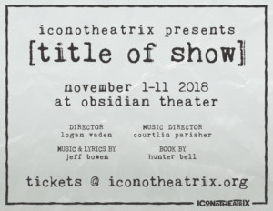 Iconotheatrix Becomes Part Of It All In [TITLE OF SHOW]