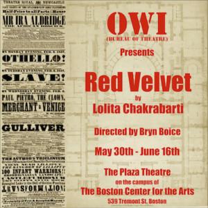 O.W.I. (Bureau Of Theatre) Presents The Boston Premiere Of RED VELVET By Lolita Chakrabarti