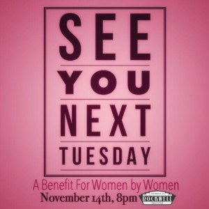 SEE YOU NEXT TUESDAY: A Benefit For Women By Women Announced at Rockwell