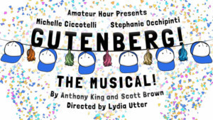 GUTENBERG! THE MUSICAL! Hits NYC With The First Ever All-Female Team