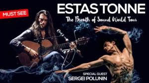 Estas Tonne Announces The Breath Of Sound World Tour And Special Guest Sergei Polunin