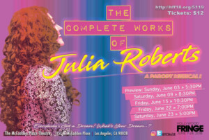 THE COMPLETE WORKS OF JULIA ROBERTS: A PARODY MUSICAL Makes World Premiere