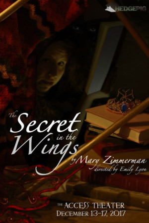 Mary Zimmerman's THE SECRET IN THE WINGS Opens Tonight at The Access Theater