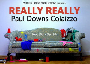 Wrong House Productions to Present Inaugural Show REALLY REALLY