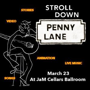 Take A STROLL DOWN PENNY LANE At JaM Cellars Ballroom