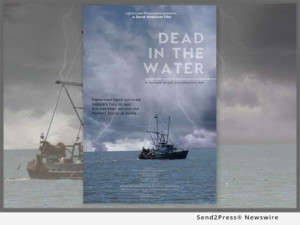 Premiere Set for DEAD IN THE WATER a Film On The 'Relentless Destruction' Of Ground Fishing Industry