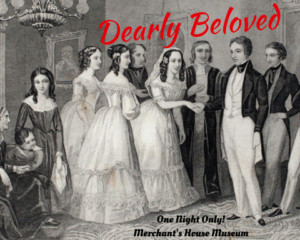 DEARLY BELOVED To Be Presented At Merchant's House Museum