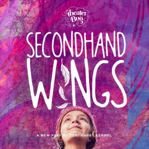 The Theater Bug Presents SECONDHAND WINGS
