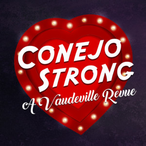 Join Conejo Players Theatre For CONEJO STRONG: A Vaudeville Revue