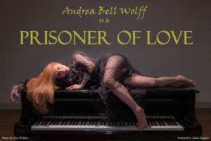 Andrea Bell Wolff is a PRISONER OF LOVE