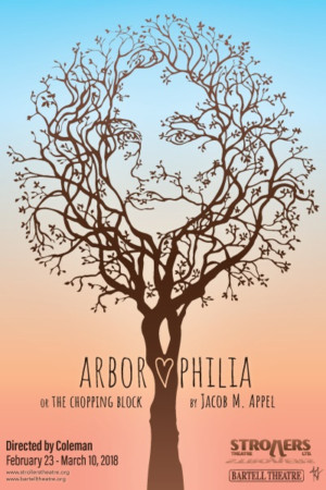 Strollers Theatre presents ARBOROPHILIA, OR THE CHOPPING BLOCK