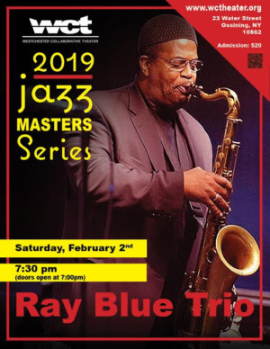 Ray Blue Trio, Ft. Tenor Sax Player And Duet, Returns To WCT's Jazz Masters Series