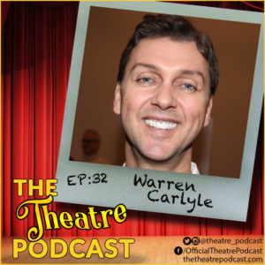 The Theatre Podcast With Alan Seales Welcomes Warren Carlyle