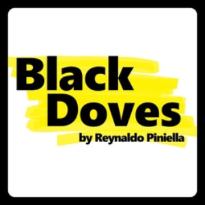 Episcopal Actors' Guild Presents BLACK DOVES By Reynaldo Piniella