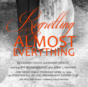 Jeff Blumenkrantz and Anne L. Nathan To Star in REGRETTING ALMOST EVERYTHING at 54 Below