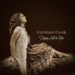 Country Singer Corinne Cook Releases Heart Wrenching New Single 'Trying Not To Die' Sept. 14