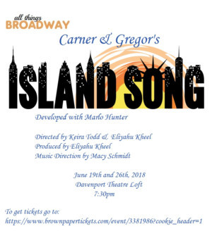 All Things Broadway Presents Carner & Gregor's ISLAND SONG at the Davenport Theatre Loft