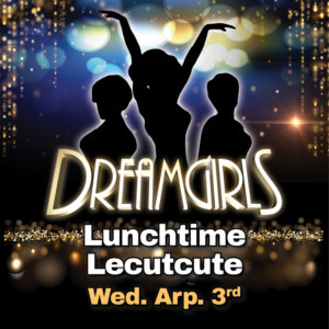 Little The Little Theatre Of Manchester Continues Lunchtime Lecture Series With DREAMGIRLS