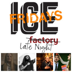 FRIDAYS ON ICE Kicks Off With Los Profesores, Osyris Antham, Rich Templeton, And Brittany Carney