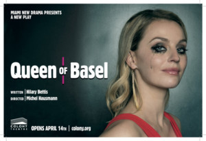 Miami New Drama Presents QUEEN OF BASEL, A New Play By Hilary Bettis At The Colony Theatre On Lincoln Road