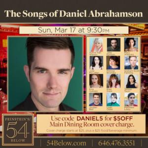 Daniel Abrahamson Presents A Night Of His Songs At Feinsteins/54 Below