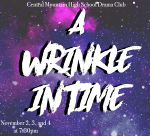A WRINKLE IN TIME Comes To Central Mountain High School this Weekend